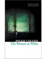 The Woman in White. Wilkie Collins (Collins Classics)