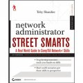 Network Administrator Street Smarts: A Real World Guide to CompTIA Network+ Skills, 2nd Edition [平裝] (網絡管理員街頭智慧:CompTIA 網絡 + 技能之真實世界指南,第2版)