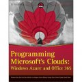 Programming Microsoft s Clouds: Windows Azure and Office 365