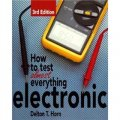 How to Test Almost Anything Electronic [平裝]