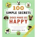 100 Simple Secrets Why Dogs Make Us Happy The Science Behind What Dog Lovers Already Know [平裝]