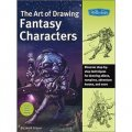 The Art of Drawing Fantasy Characters [平裝]