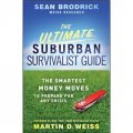 The Ultimate Suburban Survivalist Guide: The Smartest Money Moves to Prepare for Any Crisis [平裝]