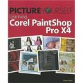 Picture Yourself Learning Corel PaintShop Photo Pro X4 [平裝]