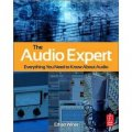 The Audio Expert: Everything You Need to Know About Audio [平裝]
