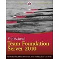 Professional Team Foundation Server 2010 (Wrox Programmer to Programmer) [平装]