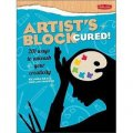 Artist s Block Cured!: 201 Ways to Unleash Your Creativity [平裝]