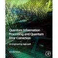 Quantum Information Processing and Quantum Error Correction : An Engineering Approach [精裝] (量子信息處理與兩字錯誤修正)