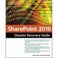 SharePoint 2010 Disaster Recovery Guide [平裝]