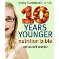 10 Years Younger Nutrition Bible [平裝]
