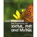 Just Enough Web Programming with XHTML, PHP, and MySQL [平裝]
