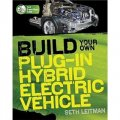 Build Your Own Plug-In Hybrid Electric Vehicle (TAB Green Guru Guides) [平裝]