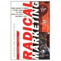 Radical Marketing: From Harvard to Harley, Lessons from Ten That Broke the Rules and Made It Big [平裝]