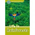 Oxford Read and Discover Level 3: Life in Rainforests [平裝] (牛津閱讀和發現讀本系列--3 熱帶雨林裡的生命)
