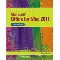 Microsoft Office 2011 for Macintosh Illustrated Fundamentals (Illustrated (Course Technology)) [平裝]