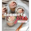 Desserts in Jars: 50 Sweet Treats that Shine [精裝]