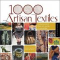1,000 Artisan Textiles: Contemporary Fiber Art, Quilts, and Wearables [平裝]