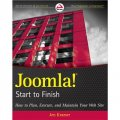 Joomla! Start to Finish: How to Plan Execute and Maintain Your Web Site [平裝] (如何規劃、運行與維護網站)