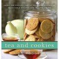 Tea and Cookies: Enjoy the Perfect Cup of Tea--with Dozens of Delectable Recipes for Teatime Treats [精裝]