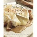 The Great Big Cheese Cookbook: Because Everything s Better with Cheese [精裝]