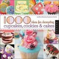 1000 Ideas for Decorating Cupcakes, Cakes, and Cookies [平裝]