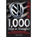 1000 Days in Shanghai: The Volkswagen Story - The First Chinese-German Car Factory [平裝] (上海千日: 大眾汽車——第一家中德汽車製造廠的故事)
