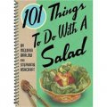 101 Things to Do with a Salad (101 Things to Do with A...) [Spiral-bound] [平裝]