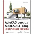 AutoCAD 2009 and AutoCAD LT 2009: No Experience RequiredTM