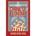 An Introduction to the Chinese Economy: The Driving Forces behind Modern Day China [精裝] (中國經濟導論:今日中國背後的驅動力)