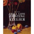 Still Life Painting Atelier [精裝]