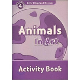 Oxford Read and Discover Level 4: Animals in Art Activity Book [平裝] (牛津閱讀和發現讀本系列--4 動物藝術 活動用書)