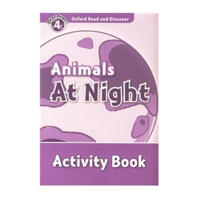 Oxford Read and Discover Level 4: Animals at Night Activity Book [平裝] (牛津閱讀和發現讀本系列--4 夜晚動物 活動用書)