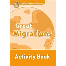 Oxford Read and Discover Level 5: Great Migrations Activity Book [平裝] (牛津閱讀和發現讀本系列--5 大遷徙 活動用書)