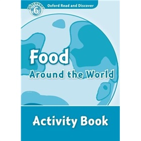 Oxford Read and Discover Level 6: Food Around the World Activity Book [平裝] (牛津閱讀和發現讀本系列--6 環球美食 活動用書)