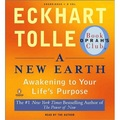 A New Earth: Awakening to Your Life's Purpose (Oprah's Book Club, Selection 61) [Audio CD]