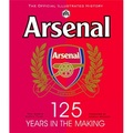Arsenal 125 Years in the Making