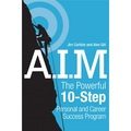 A I.M.: The Powerful 10-Step Personal and Career Success Program