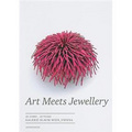 Art Meets Jewellery: 20 Years of Galerie Slavik Vienna (English and German Edition)