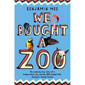 We Bought a Zoo: The Amazing True Story of a Broken-Down Zoo, and the 200 Animals That Changed a Fam