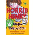 Horrid Henry and the Bogey Babysitter (Book and CD Pack)