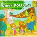 The Berenstain Bears Don't Pollute Anymore