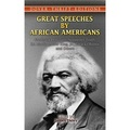 Great Speeches by African Americans: Frederick Douglass Sojourner Truth