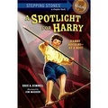 A Spotlight for Harry (Stepping Stone Books)